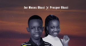 Jnr. Moses Obasi - Jesus Nobody Else ft. Prosper Obasi