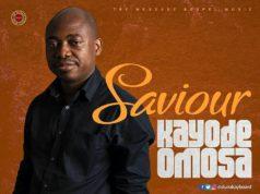 Kayode Omosa - Saviour
