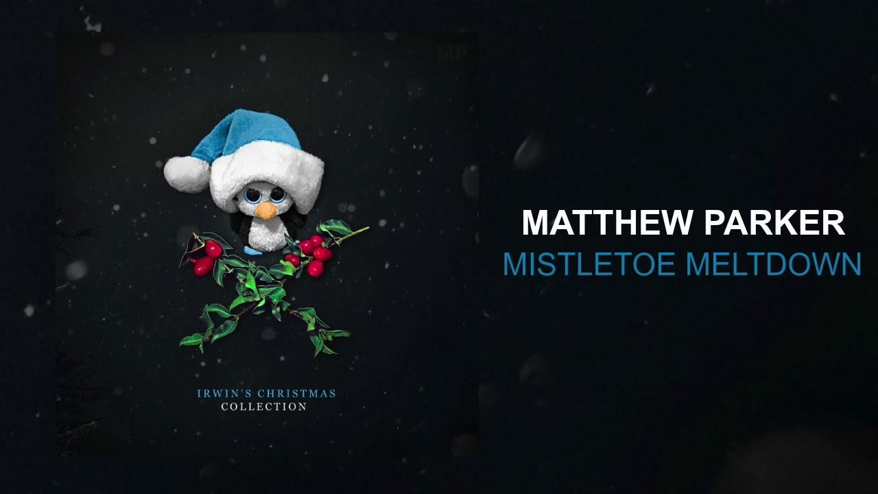 Matthew Parker - Mistletoe Meltdown