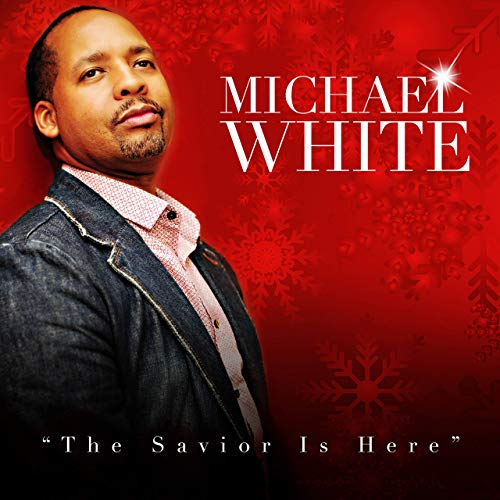 Michael White releases first Christmas album THE SAVIOR IS HERE 2019