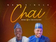Mr Multi - Chai ft. Yinka Ayefele