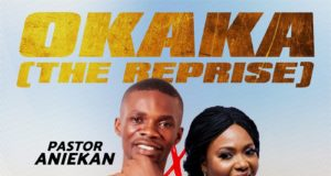 Okaka (The reprise) By Pastor Aniekan ft Gift Dennis
