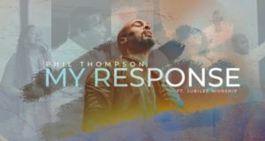 Phil Thompson - My Response ft. Jubilee Worship