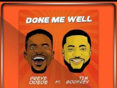 Preye Odede - Done Me Well Ft. Tim Godfrey