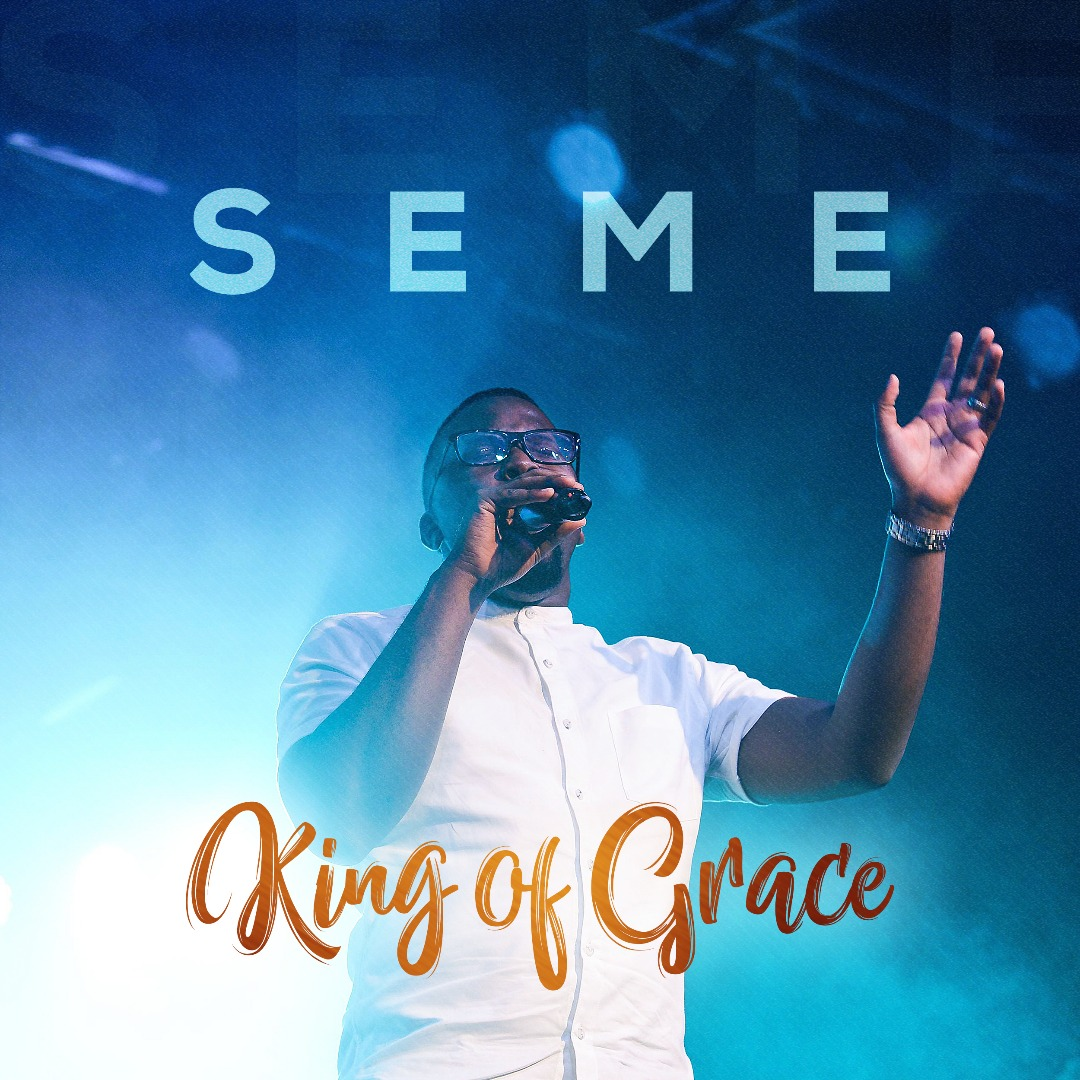 Seme - King of Grace