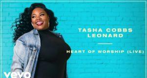 Tasha Cobbs Leonard - Heart Of Worship
