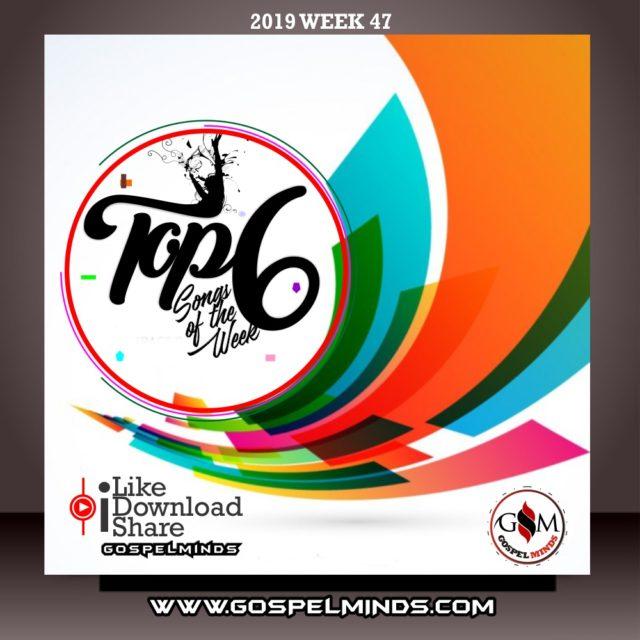 Top 6 Nigerian Gospel Music of The Week [Wk-47 November 2019]