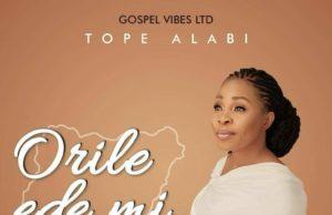 Tope Alabi – Orile Ede Mi