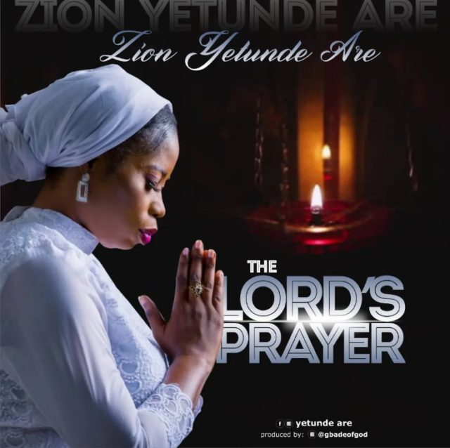 Zion Yetunde Are - The Lord's Prayer
