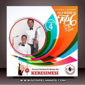 2019 Week-50! Top 6 Gospel Music of The Week (Feranmi Abidemi Ft. Beejay Sax – Keresimesi)