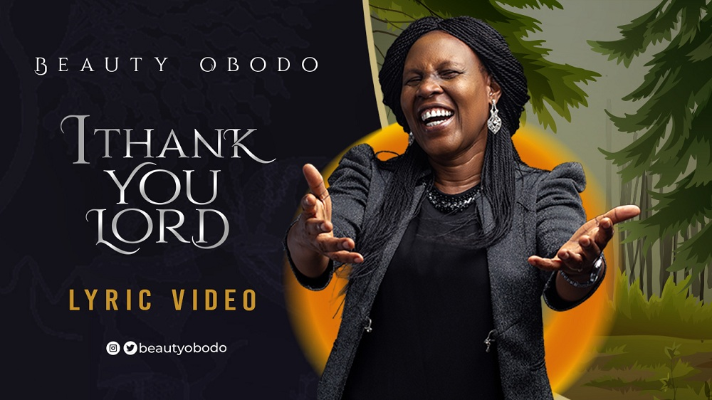 Beauty Obodo Lyric Video for I Thank You Lord