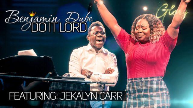 Benjamin Dube ft. Jekalyn Carr - Do It Lord