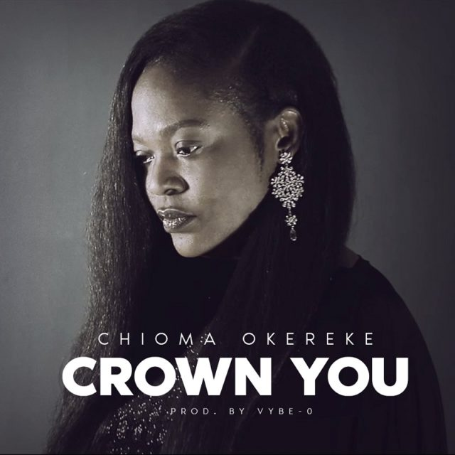 Chioma Okereke - Crown You
