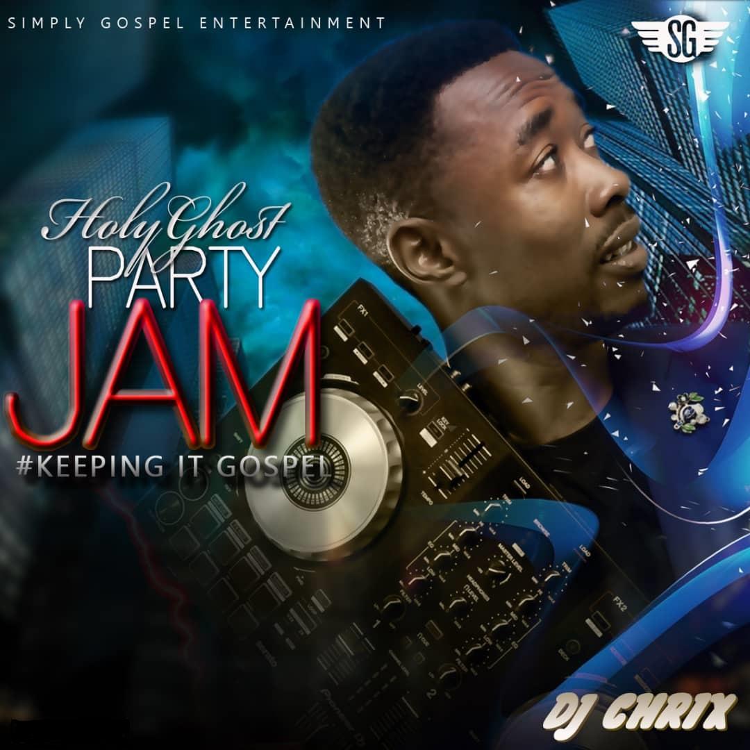 DJ Chrix Holy Ghost Party Jam Mixtape