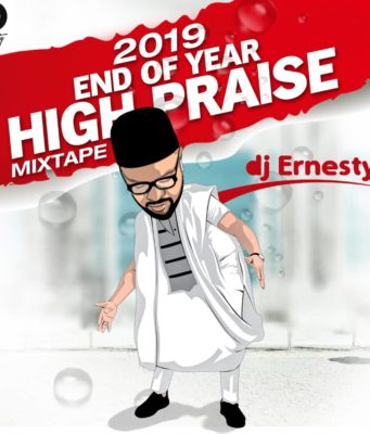 DJ Ernesty - 2019 End Of Year High Praise Mixtape