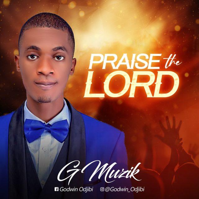 G.Muzik Praise The Lord