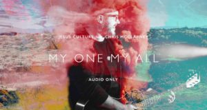 Jesus Culture - My One My All ft. Chris McClarney