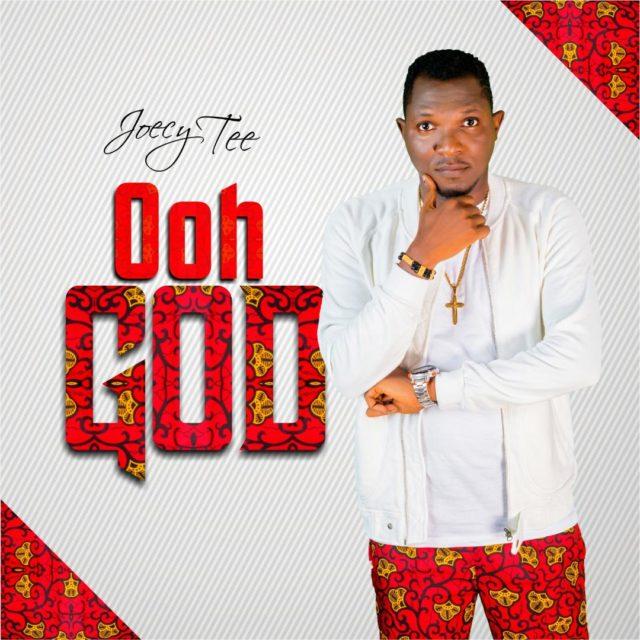 Joecy Tee - Ooh God