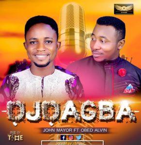 John Mayor ft. Obed Alvin - Ojo Agba