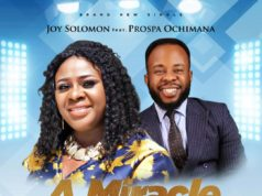 Joy Solomon Ft. Prospa Ochimana - A Miracle For You