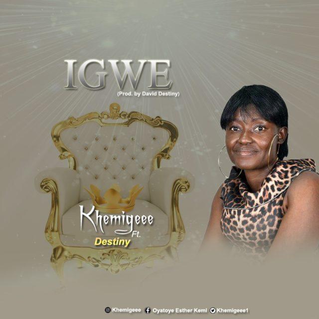 Khemigeee - Igwe ft. Destiny