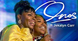 Onos Ariyo ft. Jekalyn Carr - Your Name Jesus
