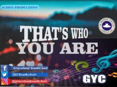 RCCG Graceland Youth Choir - That's Who You Are