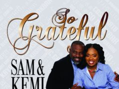 Sam And Kemi Oyeyiola Debut Album Grateful