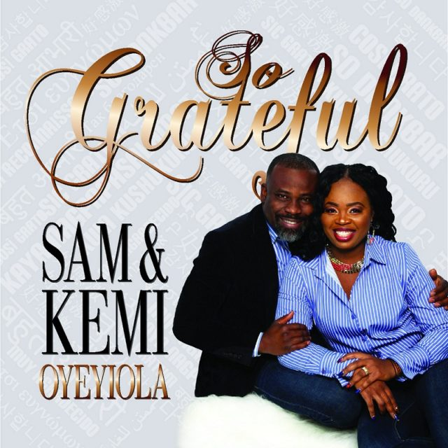 Sam And Kemi Oyeyiola Debut Album Grateful