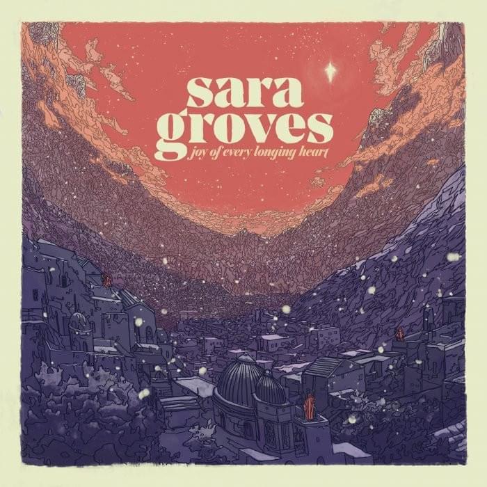 Sara Groves – O Come O Come Emmanuel