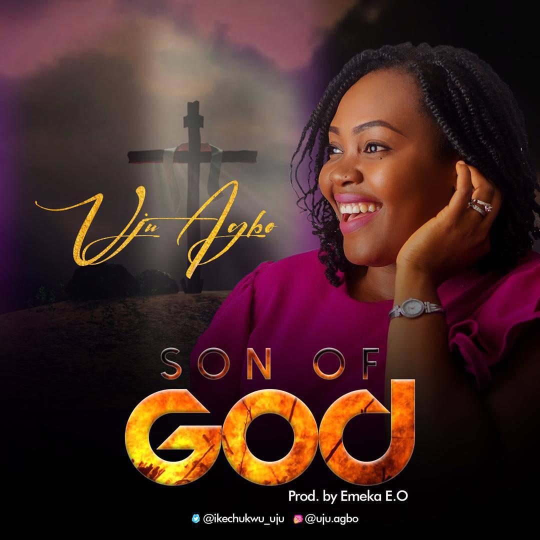 Uju Agbo - Son of God