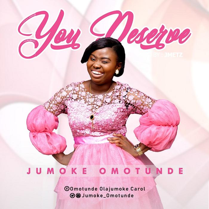 You Deserve By Jumoke Omotunde