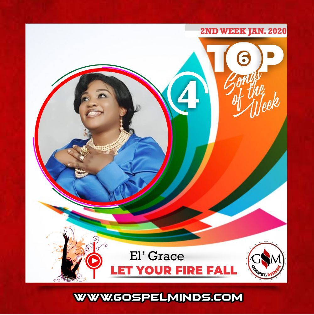 2nd Week Top 6 Nigerian Gospel Songs January 2020 (EL Grace - Let Your Fire Fall)