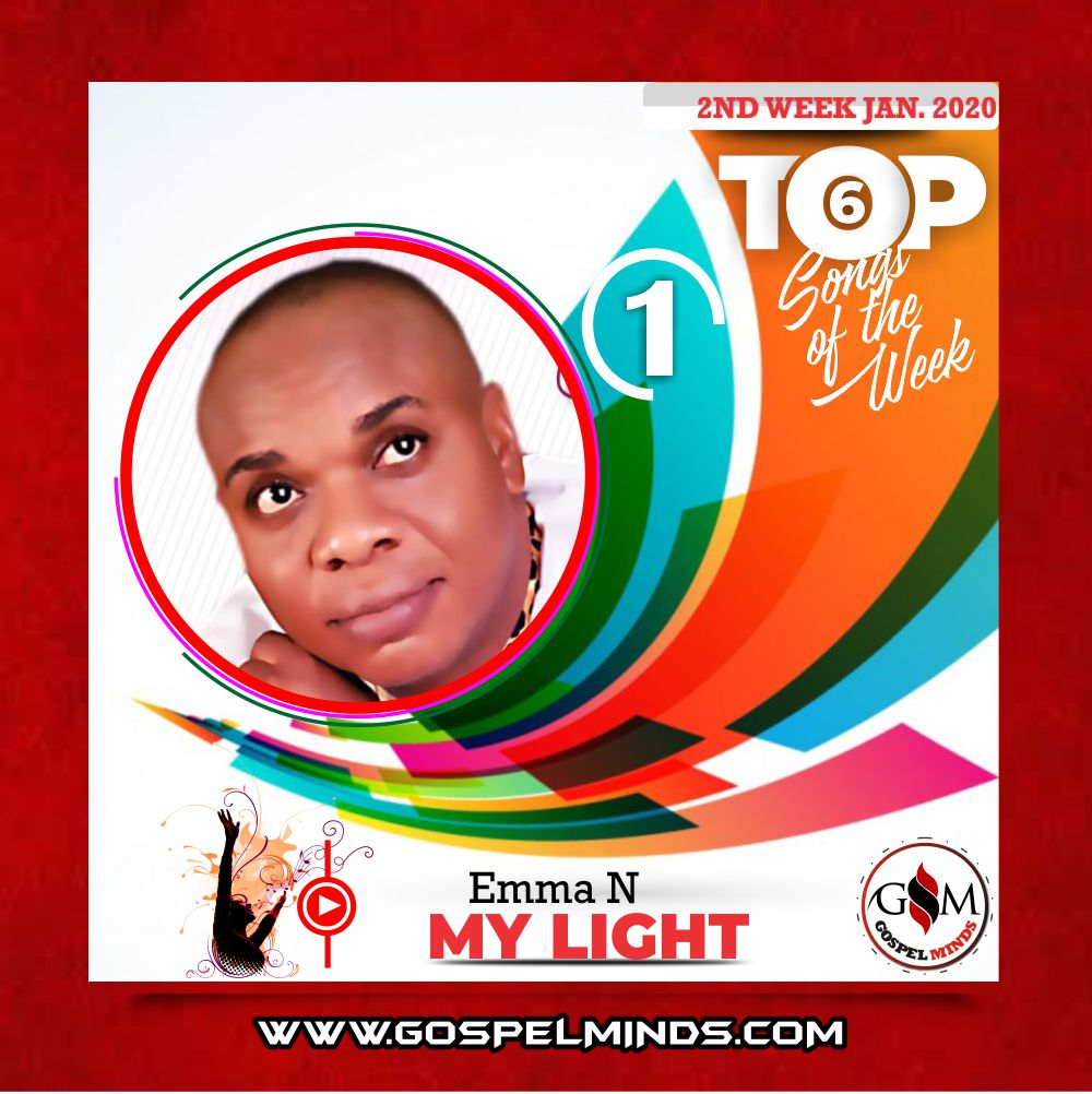 2nd Week Top 6 Nigerian Gospel Songs January 2020 (Emma N - My Light)