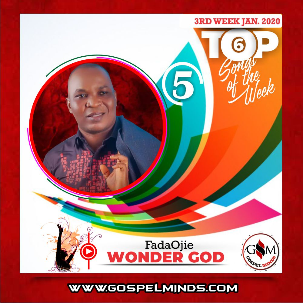 3rd Week Top 6 Nigerian Gospel Songs January 2020 (FadaOjie – Wonder God)