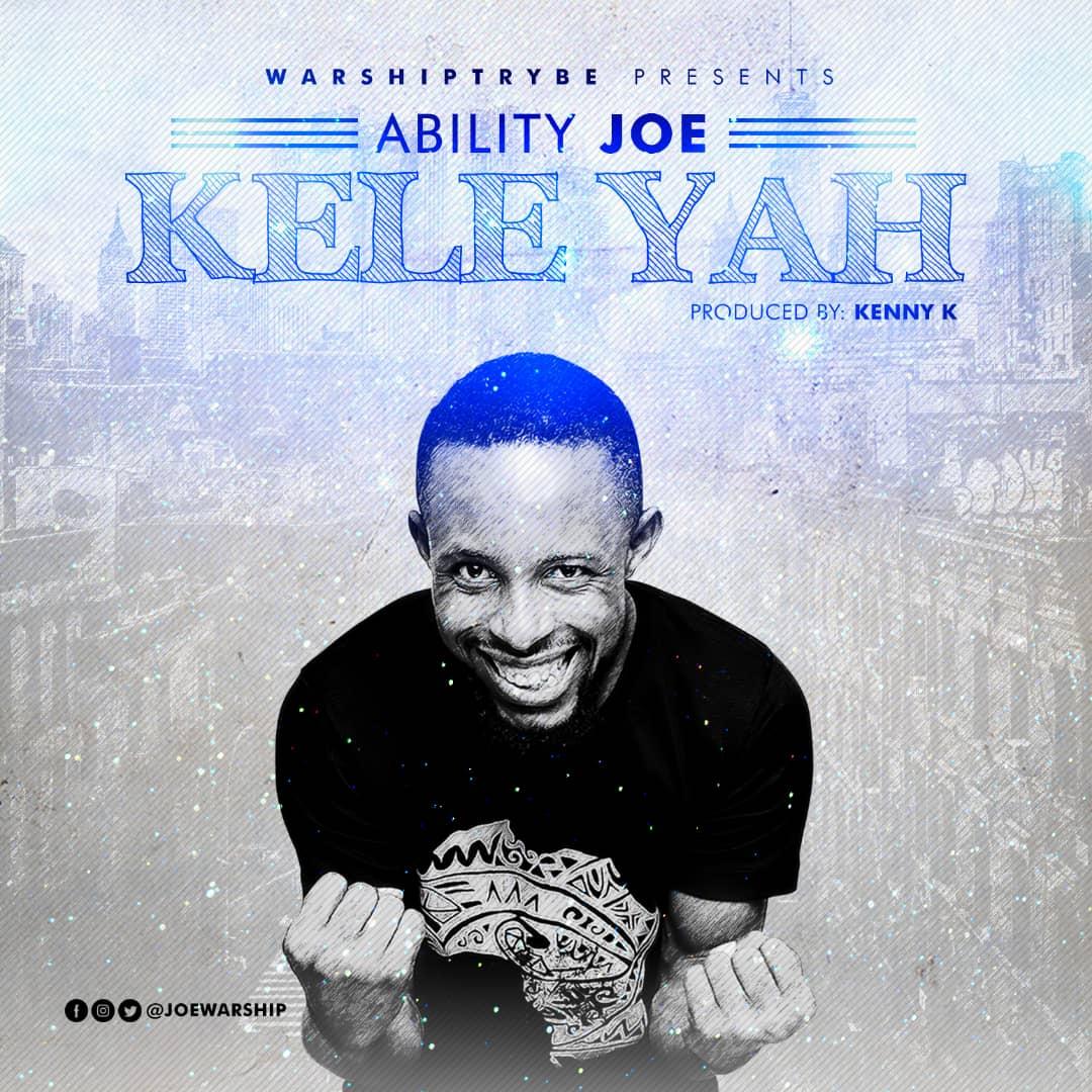 Ability Joe - Kele Yah