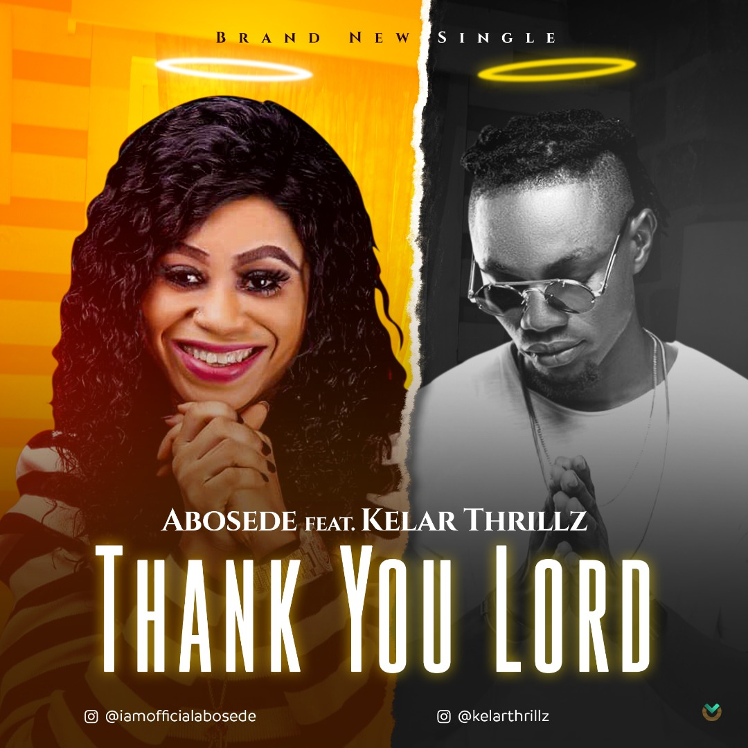 Abosede ft Kelar Thrillz - Thank You Lord