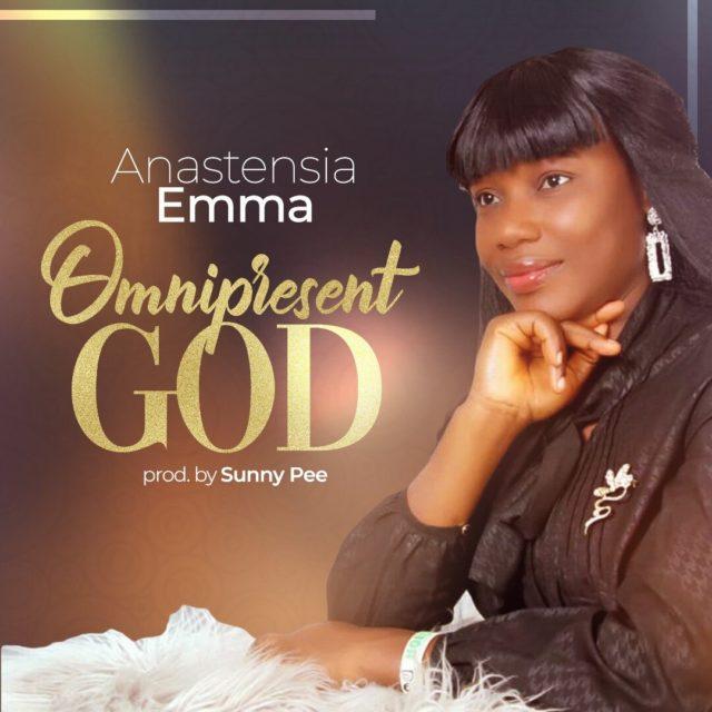 Anastensia Emma - Omnipresent God