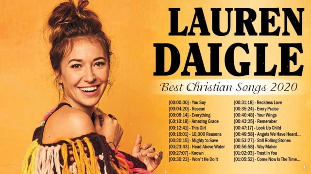 Best Christian Songs 2020 Of Lauren Daigle Playlist