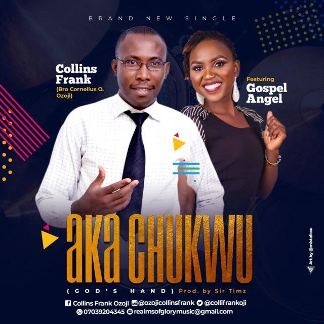 Collins Frank - Aka Chukwu Ft Gospel Angel