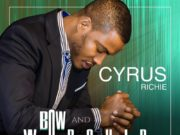 Cyrus Richie - Bow and Worship ft. Kalusian