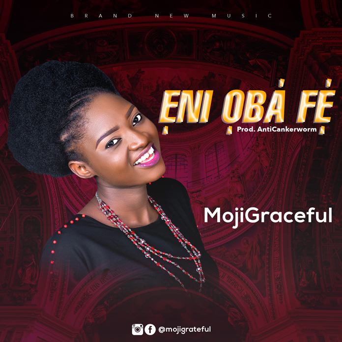 Eni Oba Fe - MojiGraceful
