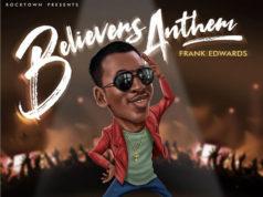 Frank Edwards - Believers Anthem (Holy)