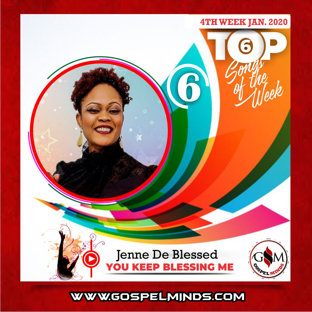 [GM 4th Week] Top 6 Nigerian Gospel Songs January 2020 (Jenne De Blessed – You Keep Blessing Me)