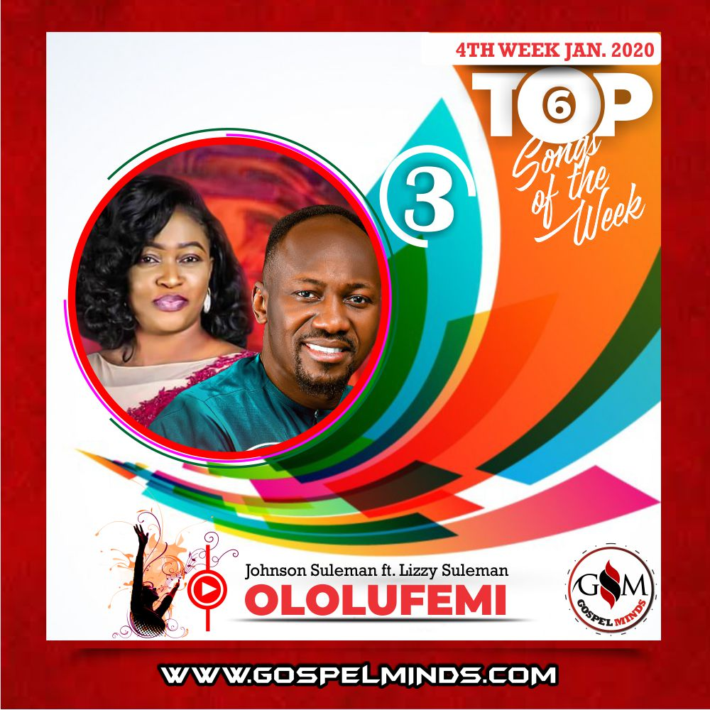 [GM 4th Week] Top 6 Nigerian Gospel Songs January 2020 (Johnson Suleman - Ololufemi Ft. Lizzy Suleman)