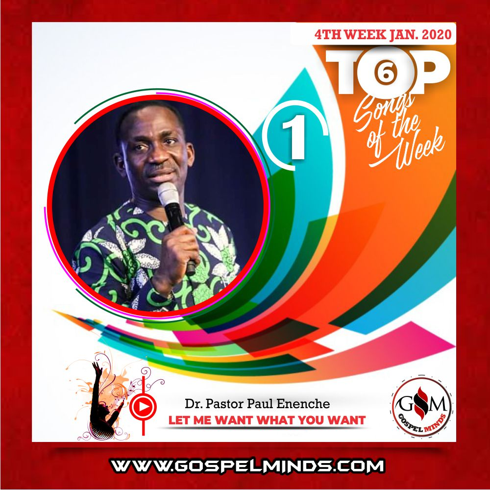 [GM 4th Week] Top 6 Nigerian Gospel Songs January 2020 (Pastor Paul Enenche - Let Me Want What You Want)