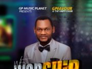GPFavour & The Unity Choir - We Worship You