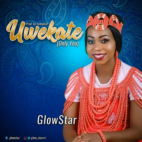 Glowstar - Uwekate (Only You)
