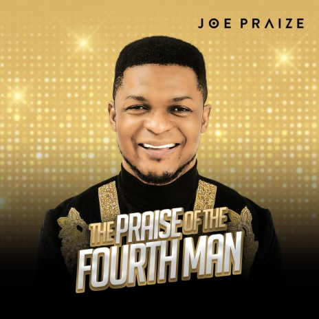 Joe Praize - The Praise of the Fourth Man