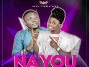 John Olumayowa - Na You Ft. Doow